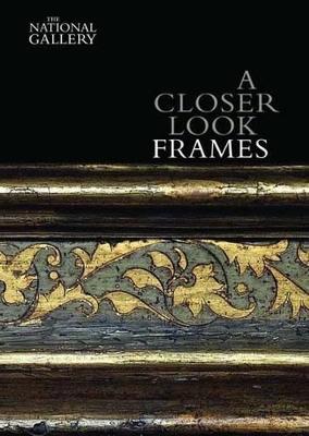 Closer Look: Frames by Nicholas Penny