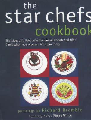 The Star Chef's Cookbook by Richard Bramble