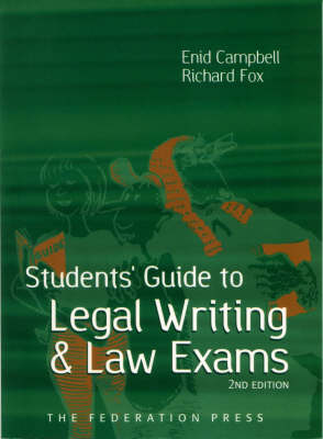 Students' Guide to Legal Writing and Law Exams by Enid Campbell