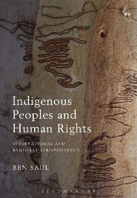 Indigenous Peoples and Human Rights by Ben Saul