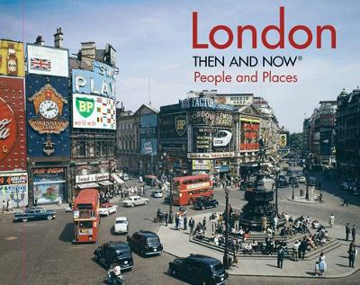 London Then and Now - People and Places by Frank Hopkinson