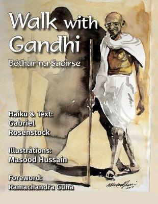 Walk with Gandhi: Bothar na Saoirse by Gabriel Rosenstock