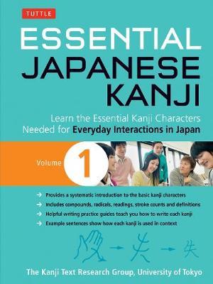 Essential Japanese Kanji Volume 1 by University of Tokyo Kanji Research Group