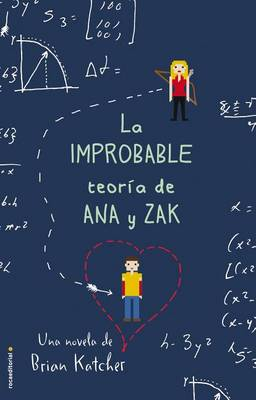 Improbable Teoria de Ana y Zak, La by Brian Katcher