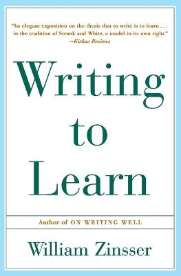 Writing to Learn by William Zinsser