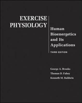 Exercise Physiology: Human Bioenergetics and Its Applications: WITH PowerWeb Bind-in Card by Kenneth Baldwin