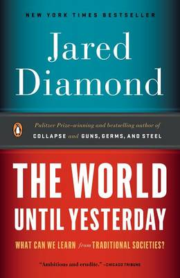 The World Until Yesterday by Professor of Geography Jared Diamond