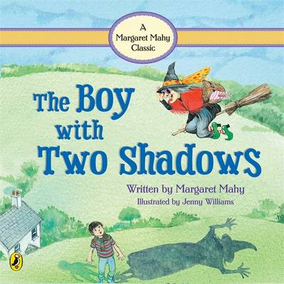 Boy With Two Shadows by Margaret Mahy