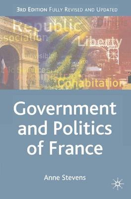 Government and Politics of France by Anne Stevens