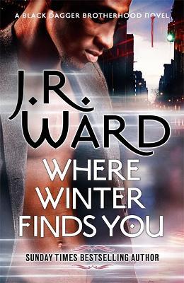 Where Winter Finds You: a Black Dagger Brotherhood novel book