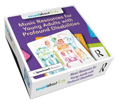 Soundabout Life: Music Resources for Young Adults with Profound Disabilities by Adam Ockelford