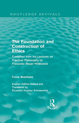 The Foundation and Construction of Ethics by Franz Brentano