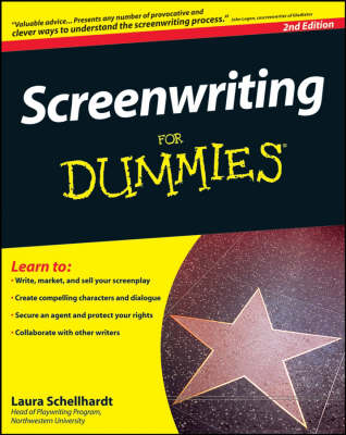 Screenwriting for Dummies, 2nd Edition by Laura Schellhardt