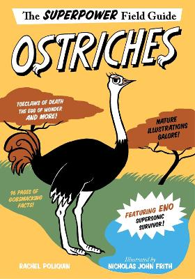 Superpower Field Guide: Ostriches by Rachel Poliquin