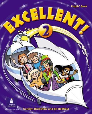 Excellent Excellent 2 Pupils Book Pupils Book Level 2 by Coralyn Bradshaw