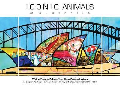 Iconic Animals of Australia by Mark Rusic