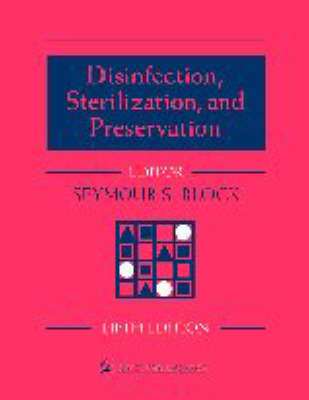 Disinfection, Sterilization and Preservation by Seymour S. Block