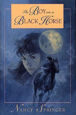 The Boy on a Black Horse by Nancy Springer