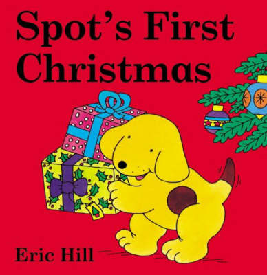 Spot's First Christmas Board Book (Coloured Cover) by Eric Hill