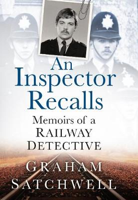 Inspector Recalls by Graham Satchwell
