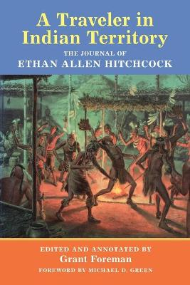 A Traveler in Indian Territory by Ethan Allen Hitchcock