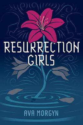 Resurrection Girls by Ava Morgyn
