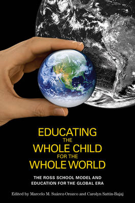 Educating the Whole Child for the Whole World by Marcelo M. Suarez-Orozco