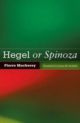 Hegel or Spinoza by Susan M. Ruddick