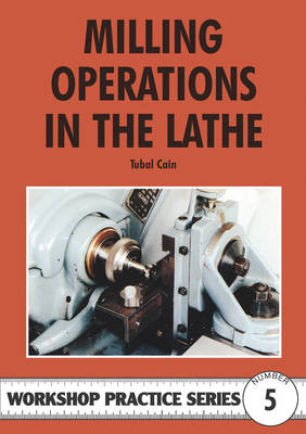 Milling Operations in the Lathe by Tubal Cain