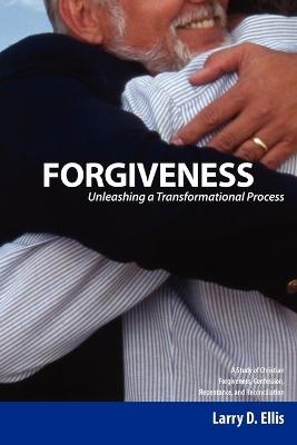Forgiveness: Unleashing a Transformational Process by Gerald L. Borchert