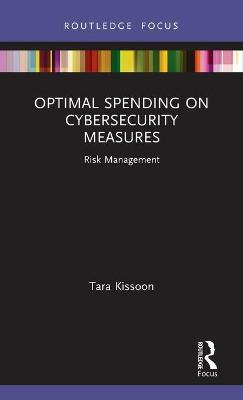 Optimal Spending on Cybersecurity Measures: Risk Management book