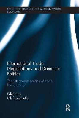 International Trade Negotiations and Domestic Politics by Oluf Langhelle