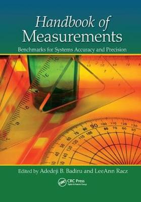 Handbook of Measurements: Benchmarks for Systems Accuracy and Precision by Adedeji B. Badiru