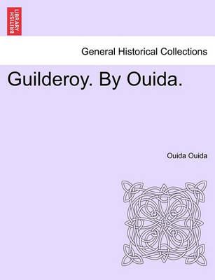 Guilderoy. by Ouida. Vol. III by Ouida