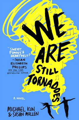 We Are Still Tornadoes by Susan Mullen