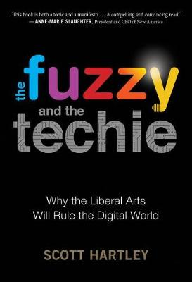 The Fuzzy and the Techie by Scott Hartley