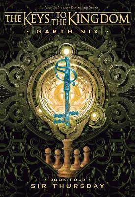 Sir Thursday (Keys to the Kingdom #4) by Garth Nix