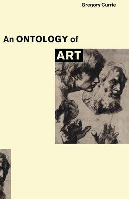 Ontology of Art by Gregory Currie