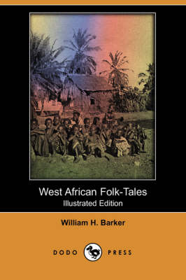 West African Folk-Tales (Illustrated Edition) (Dodo Press) book