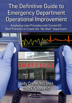 The Definitive Guide to Emergency Department Operational Improvement by Jody Crane