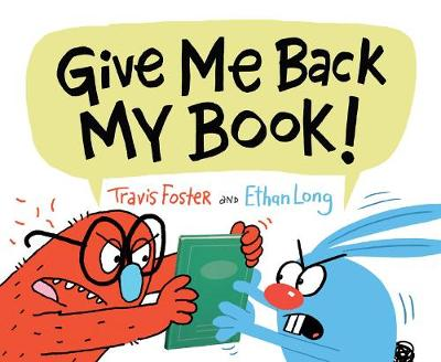 Give Me Back My Book! by Ethan Long