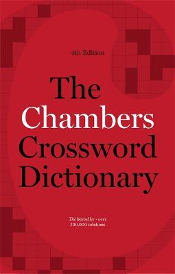 The Chambers Crossword Dictionary, 4th Edition by Chambers
