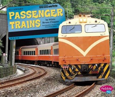 Passenger Trains by Nikki Bruno Clapper