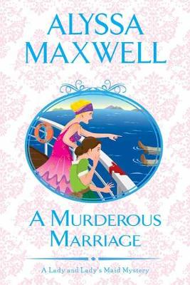 A Murderous Marriage by Alyssa Maxwell
