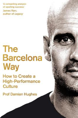 The Barcelona Way: How to Create a High-Performance Culture book