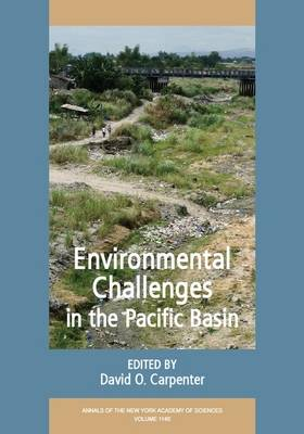 Environmental Challenges in the Pacific Basin, Volume 1140 by David O. Carpenter