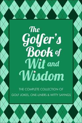 The Golfer's Book Of Wit & Wisdom book