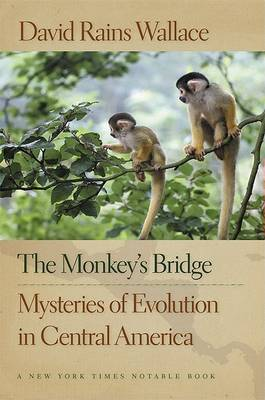 The Monkey's Bridge by David Rains Wallace