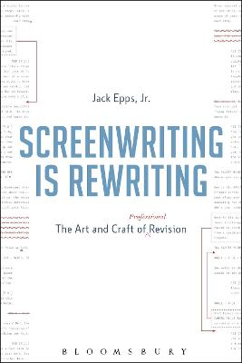 Screenwriting is Rewriting by Jack Epps