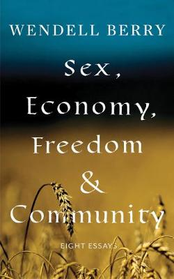 Sex, Economy, Freedom, & Community: Eight Essays book